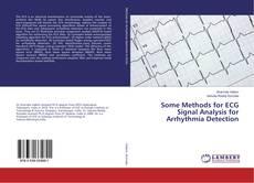 Borítókép a  Some Methods for ECG Signal Analysis for Arrhythmia Detection - hoz