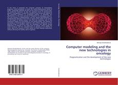 Computer modeling and the new technologies in oncology的封面