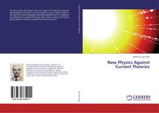 Bookcover of New Physics Against Current Theories