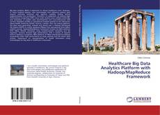 Healthcare Big Data Analytics Platform with Hadoop/MapReduce Framework kitap kapağı