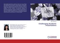Bookcover of Challenging Academic Presentations