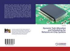 Bookcover of Dynamic Task Allocation and Scheduling for Network-on-Chip Systems