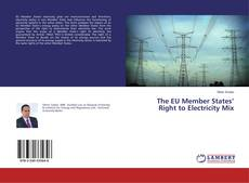 Couverture de The EU Member States' Right to Electricity Mix