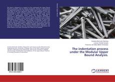 Bookcover of The indentation process under the Modular Upper Bound Analysis.