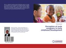 Bookcover of Perception of male caregivers in Early childhood Development