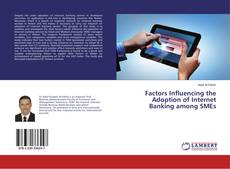 Capa do livro de Factors Influencing the Adoption of Internet Banking among SMEs
