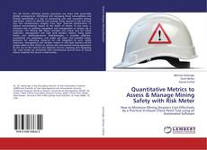 Bookcover of Quantitative Metrics to Assess & Manage Mining Safety with Risk Meter