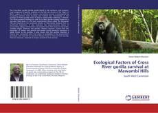 Bookcover of Ecological Factors of Cross River gorilla survival at Mawambi Hills