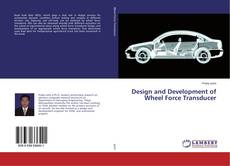 Bookcover of Design and Development of Wheel Force Transducer