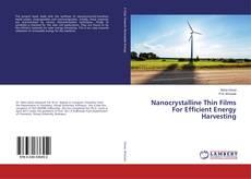 Capa do livro de Nanocrystalline Thin Films For Efficient Energy Harvesting