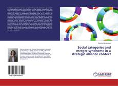 Bookcover of Social categories and merger syndrome in a strategic alliance context