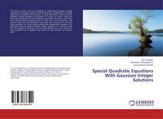 Bookcover of Special Quadratic Equations With Gaussian Integer Solutions
