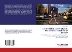 Buchcover von Fashionable Street-Style & the Democratization of Luxury