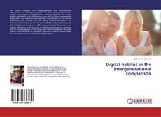 Portada del libro de Digital habitus in the intergenerational comparison
