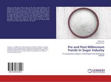 Bookcover of Pre and Post Millennium Trends In Sugar Industry