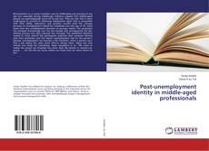 Post-unemployment identity in middle-aged professionals的封面