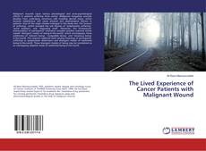 Buchcover von The Lived Experience of Cancer Patients with Malignant Wound