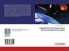 Bookcover of Calculation The Exact Value Of Gravitational Constant