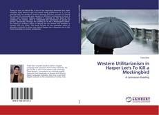 Buchcover von Western Utilitarianism in Harper Lee's To Kill a Mockingbird