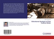 Bookcover of Vibrational Analysis of Gas Turbine Rotor