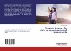 Bookcover of Simulator trainings for pilots by using physiological measurements