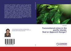 Bookcover of Transnational crime in the pacific islands: Real or Apparent Danger?