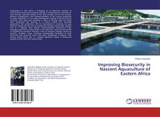 Bookcover of Improving Biosecurity in Nascent Aquaculture of Eastern Africa