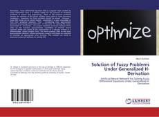 Bookcover of Solution of Fuzzy Problems Under Generalized H-Derivation