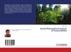 Bookcover of Social Philosophical Aspects of Sustainability
