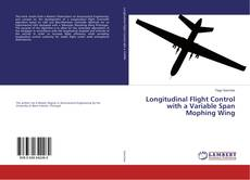 Capa do livro de Longitudinal Flight Control with a Variable Span Mophing Wing