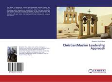 Bookcover of Christian/Muslim Leadership Approach