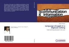 Couverture de Language struggle in a diglossic setting