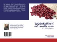 Analyzing The Effects of Phytohemagglutinin on Mass Production enzyme kitap kapağı