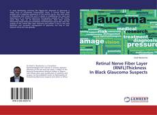 Capa do livro de Retinal Nerve Fiber Layer (RNFL)Thickness In Black Glaucoma Suspects