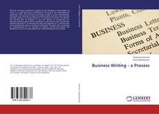 Bookcover of Business Writing - a Process