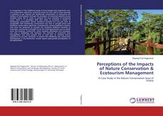 Bookcover of Perceptions of the Impacts of Nature Conservation & Ecotourism Management