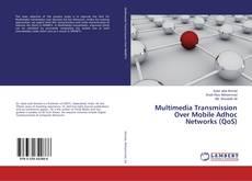 Обложка Multimedia Transmission Over Mobile Adhoc Networks (QoS)