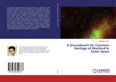 Copertina di A Groundwork for Common Heritage of Mankind in Outer Space