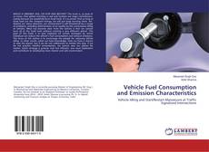 Bookcover of Vehicle Fuel Consumption and Emission Characteristics