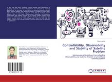 Couverture de Controllability, Observability and Stability of Satellite Problem