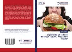 Ergenlerde Obezite ile Ebeveyn Tutumu Arasındaki İlişkiler kitap kapağı