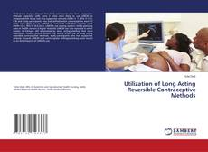 Bookcover of Utilization of Long Acting Reversible Contraceptive Methods
