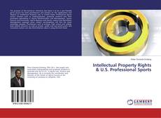 Bookcover of Intellectual Property Rights & U.S. Professional Sports