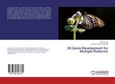 Bookcover of 3D Game Development for Multiple Platforms