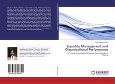 Bookcover of Liquidity Management and Organisational Performance