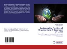 Bookcover of Sustainability Practices of Organizations: A Case from Sri Lanka