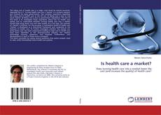 Bookcover of Is health care a market?