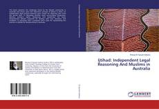 Bookcover of Ijtihad: Independent Legal Reasoning And Muslims in Australia