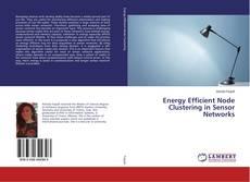 Capa do livro de Energy Efficient Node Clustering in Sensor Networks