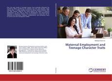 Maternal Employment and Teenage Character Traits kitap kapağı